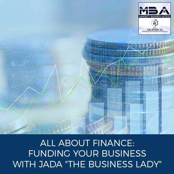 "All About Finance: Funding Your Business With Jada ""The Business Lady"""