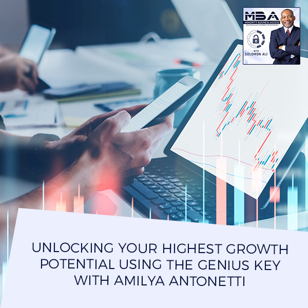 Unlocking Your Highest Growth Potential Using The Genius Key With Amilya Antonetti