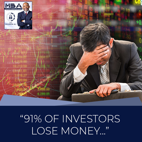 """91% Of Investors Lose Money…"""