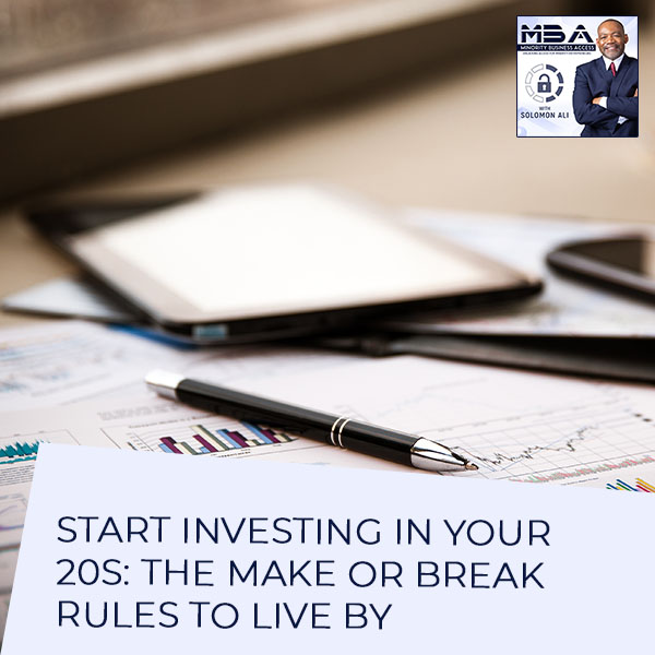 Start Investing In Your 20s: The Make Or Break Rules To Live By