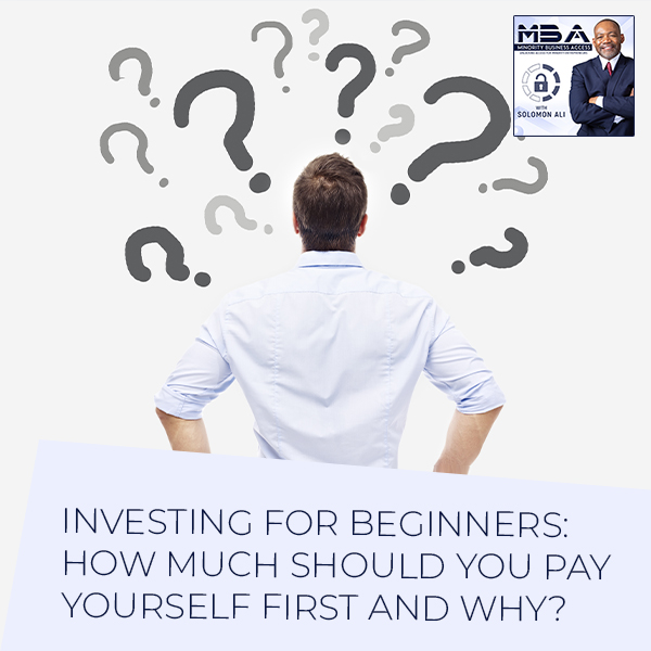 Investing For Beginners: How Much Should You Pay Yourself First And Why?