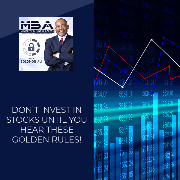 Don't Invest In Stocks Until You Hear These Golden Rules!