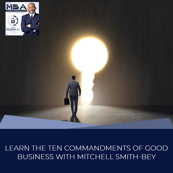 Learn The Ten Commandments Of Good Business With Mitchell Smith-Bey