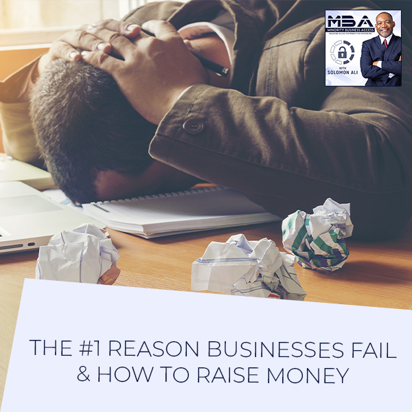 The #1 Reason Businesses Fail & How To Raise Money