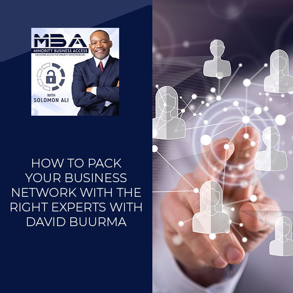 How To Pack Your Business Network With The Right Experts With David Buurma