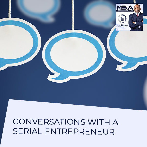 Conversations With A Serial Entrepreneur