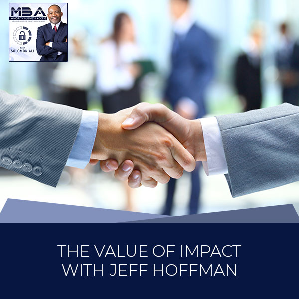 The Value Of Impact With Jeff Hoffman